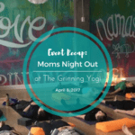 Recap: Moms Night Out at The Grinning Yogi SE PDX
