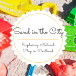 Sand in the City: Exploring Natural Play in Portland