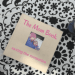 Saving the Memories: The Mom Book