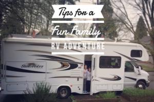 Tips for a fun family RV Adventure