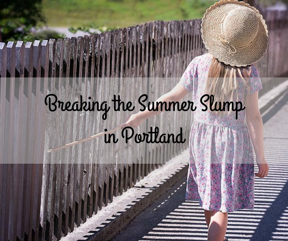 Breaking the Summer Slump in Portland