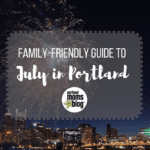 July Guide to Family-Friendly Events in Portland