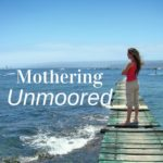 Mothering, Unmoored