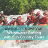 Adventures in Awesome: Whitewater Rafting with Sun Country Tours
