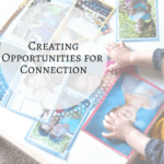Creating Opportunities for Connection