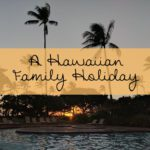 A Hawaiian Family Holiday