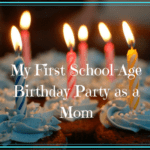 My First School-Age Birthday Party as a Mom