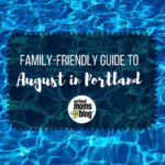 August Guide to Family-Friendly Events in Portland