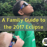 A Family Guide to the 2017 Eclipse: 4 Ways to Prep Your Kids and Make It Memorable