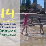 14 Summer Splash Pads & Fountains Around Portland