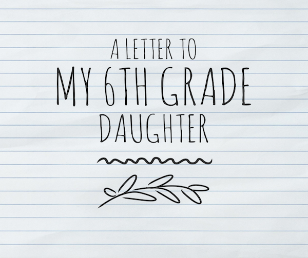 An Open Letter To A Middle School Girl On Her First Day Of Sixth Grade