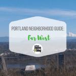 Choosing a Portland Neighborhood: A Moms' Guide to Far West