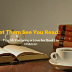 Let Them See You Read: Fostering a Love for Books in Children