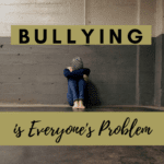 Bullying is Everyone's Problem