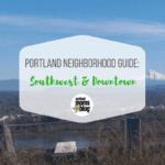 Choosing a Portland Neighborhood: A Mom's Guide to Southwest & Downtown