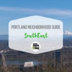 Choosing a Portland Neighborhood: A Moms Guide to Southeast