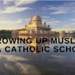 Growing up Muslim in a Catholic School
