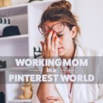 A Working Mom in a Pinterest World
