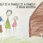 A Family is a Family is a Family: A Book Review