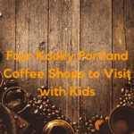 Four Kooky Portland Coffee Shops to Visit with Kids