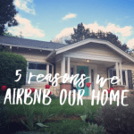 5 Reason We Airbnb Our Home