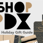 ShopPDX 2018 :: Holiday Gift Guide