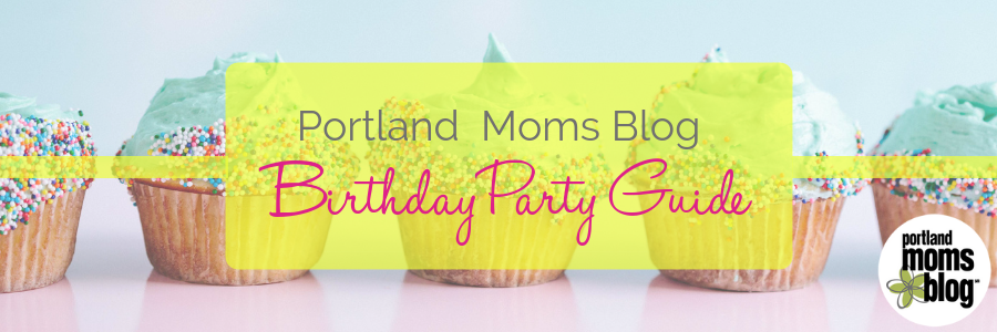 Portland Birthday Party Guide