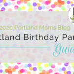 The PMB 2019-2020 Portland Birthday Party Guide is Here!