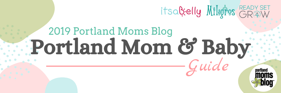 Title Image for 2019 Portland Mom & Baby Guide
