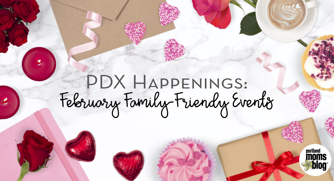 PDX Happenings: February Family-Friendly Events