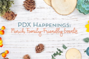 March Events in Portland :: PDX Happenings