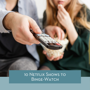 Netflix Shows to Binge-Watch