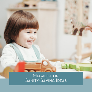 Sanity Saving Ideas