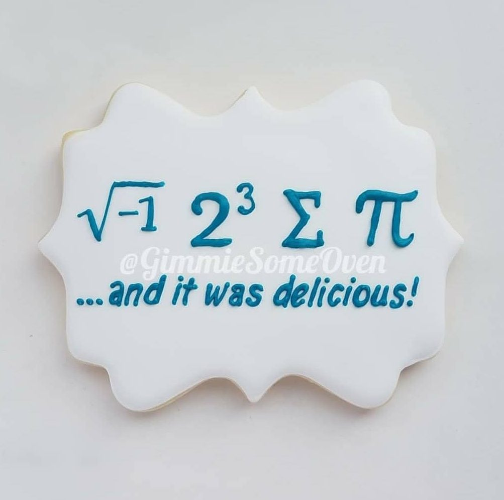 Cookie with the Mathematics terms that translate into i 8 sum pi