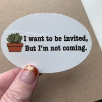 I want to be invited sticker